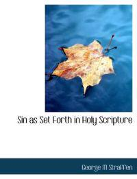 Sin as Set Forth in Holy Scripture