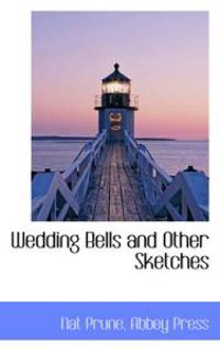 Wedding Bells and Other Sketches