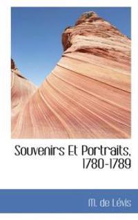 Souvenirs Et Portraits, 1780-1789