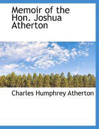 Memoir of the Hon. Joshua Atherton
