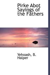 Pirke Abot Sayings of the Fathers