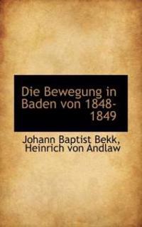 Die Bewegung in Baden Von 1848-1849