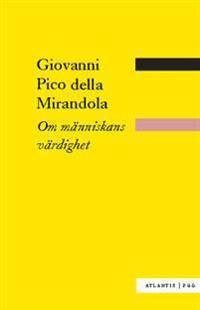 Om människans värdighet - Giovanni Pico della Mirandola | Laserbodysculptingpittsburgh.com