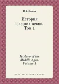 History of the Middle Ages. Volume 1