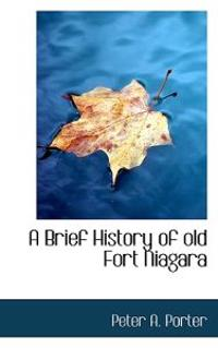 A Brief History of Old Fort Niagara