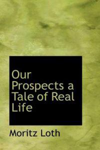 Our Prospects a Tale of Real Life