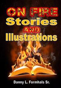 On Fire Stories and Illustrations