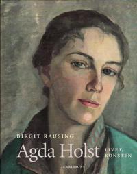 Agda Holst : livet, konsten
