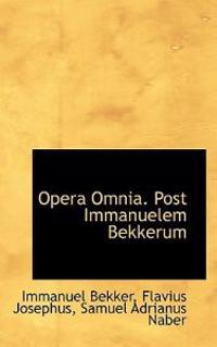 Opera Omnia. Post Immanuelem Bekkerum
