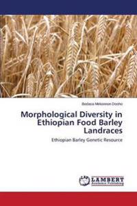 Morphological Diversity in Ethiopian Food Barley Landraces