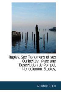 Naples, Ses Monumens Et Ses Curiosit?'s