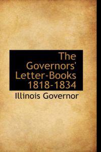 The Governors' Letter-Books 1818-1834