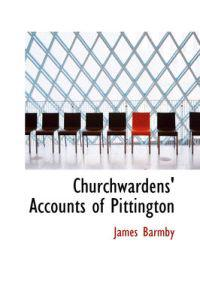 Churchwardens' Accounts of Pittington