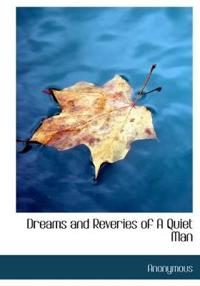 Dreams and Reveries of a Quiet Man