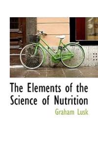 The Elements of the Science of Nutrition