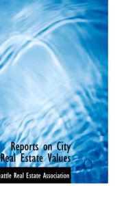 Reports on City Real Estate Values