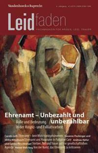 Ehrenamt - Unbezahlt Und Unbezahlbar. Rolle Und Bedeutung in Der Hospiz- Und Palliativarbeit: Leidfaden 2015 Heft 04