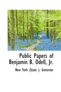 Public Papers of Benjamin B. Odell, JR.
