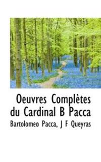 Oeuvres Completes Du Cardinal B Pacca