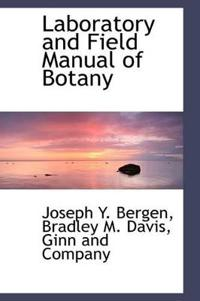 Laboratory and Field Manual of Botany