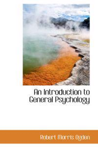 An Introduction to General Psychology