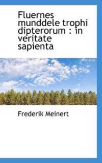 Fluernes Munddele Trophi Dipterorum: In Veritate Sapienta
