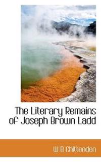 The Literary Remains of Joseph Brown Ladd
