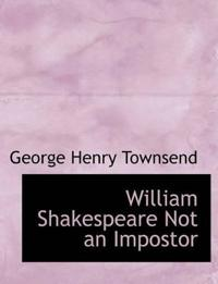 William Shakespeare Not an Impostor