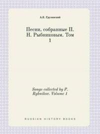 Songs Collected by P. Rybnikov. Volume 1