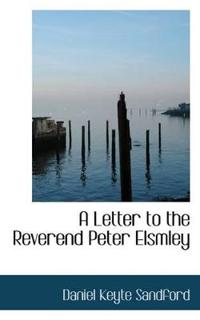 A Letter to the Reverend Peter Elsmley