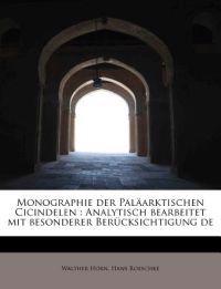 Monographie Der Palaarktischen Cicindelen: Analytisch Bearbeitet Mit Besonderer Berucksichtigung de