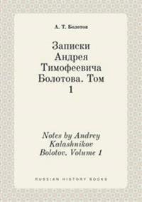 Notes by Andrey Kalashnikov Bolotov. Volume 1