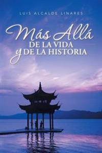 Más allá de la vida y de la historia/ Beyond life and history