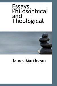 essays philosophical and theological Philosophy and theology in the 'studia' of the religious orders and at papal and   essays concerning the study and teaching of philosophy and theology in the.