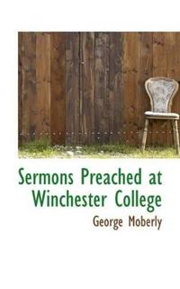 Sermons Preached at Winchester College