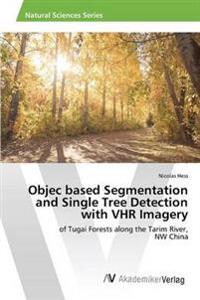 Objec Based Segmentation and Single Tree Detection with Vhr Imagery