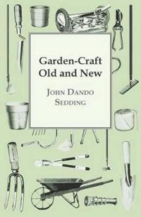 Garden-Craft Old And New