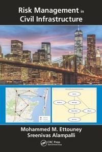 Risk Management in Civil Infrastructure