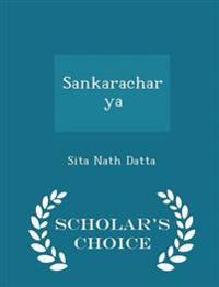 Sankaracharya - Scholar's Choice Edition