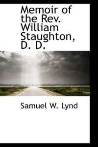 Memoir of the Rev. William Staughton, D. D.