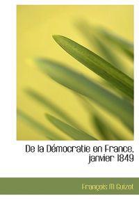 de La D Mocratie En France, Janvier 1849