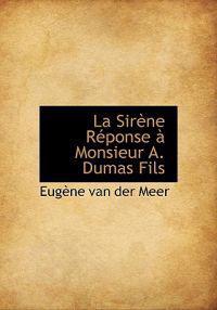 La Sir Ne R Ponse Monsieur A. Dumas Fils