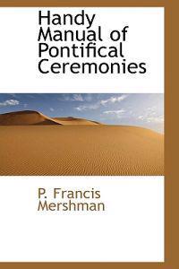 Handy Manual of Pontifical Ceremonies