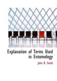 Explanation of Terms Used in Entomology