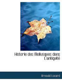 Historie Des Mollusques Dans L'Antiquit