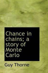Chance in Chains; A Story of Monte Carlo