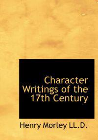 Character Writings of the 17th Century