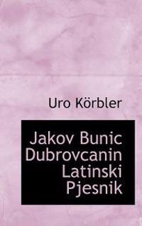 Jakov Bunic Dubrovcanin Latinski Pjesnik