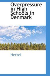 Overpressure in High Schools in Denmark
