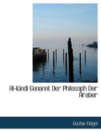 Al-Kindi Genannt Der Philosoph Der Araber